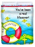 You Have Been A Real Lifesaver Duvet Cover by Karon Melillo DeVega