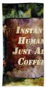 Gritty Instant Human Beach Towel by Angelina Vick