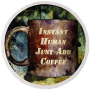 Gritty Instant Human Round Beach Towel by Angelina Vick