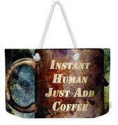 Gritty Instant Human Weekender Tote Bag by Angelina Vick