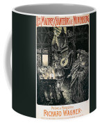 Poster Of The Mastersingers Of Nuremberg  Coffee Mug by Richard Wagner