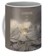 Adventure Is Out There. At The Mountains Coffee Mug by Guido Montanes Castillo