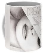 Dream Big Coffee Mug by Mo T