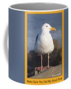 Make Sure You Get My Good Side Poster Coffee Mug by Barbara Snyder