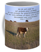 We Do Not Need To Eat Animals Coffee Mug by Janice Rae Pariza