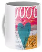 Love Life Coffee Mug by Linda Woods
