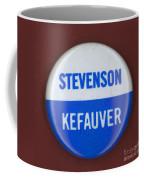 Stevenson Campaign Button Coffee Mug by Granger