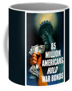 85 Million Americans Hold War Bonds  Coffee Mug by War Is Hell Store
