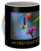 Achievement  Inspirational Motivational Poster Art Coffee Mug by Christina Rollo