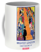 Brightest London Is Best Reached By Underground Coffee Mug by Horace Taylor