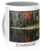 Change Inspirational Poster Art Coffee Mug by Christina Rollo