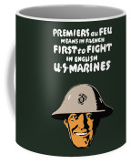First To Fight - Us Marines Coffee Mug by War Is Hell Store
