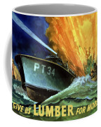 Give Us Lumber For More Pt's Coffee Mug by War Is Hell Store
