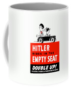 Hitler Rides In The Empty Seat Coffee Mug by War Is Hell Store