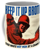 Keep It Up Brother Coffee Mug by War Is Hell Store