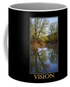 Vision Inspirational Motivational Poster Art Coffee Mug by Christina Rollo