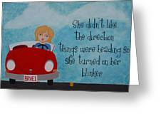Turned on her Blinker Greeting Card by Brandy Gerber