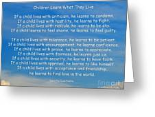 33- Children Learn What They Live Greeting Card by Joseph Keane