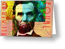 Abraham Lincoln All Men Are Created Equal 2014020502 Greeting Card by Wingsdomain Art and Photography