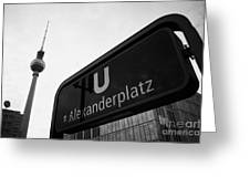 Alexanderplatz U-bahn Station Entrance Sign And Tv Tower Berliner Fernsehturm Berlin Germany Greeting Card by Joe Fox