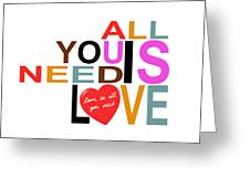 All You Need Is Love Greeting Card by Mal Bray