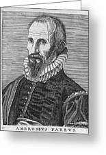 Ambrose Pare (1517?-1590) Greeting Card by Granger