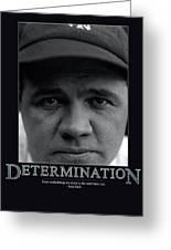 Babe Ruth Determination Greeting Card by Retro Images Archive