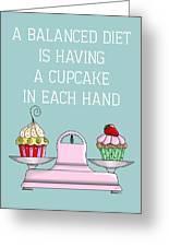 Balanced Diet Greeting Card by Kelly McLaughlan