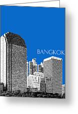 Bangkok Thailand Skyline 2 - Blue Greeting Card by DB Artist