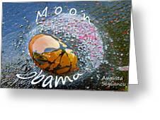 Barack Obama Moon Greeting Card by Augusta Stylianou