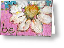 Be Happy Daisy Flower Painting Greeting Card by Blenda Studio
