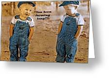 Been Farming Long Greeting Card by Mike Flynn