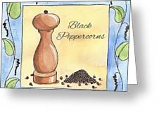 Black Peppercorns Kitchen Art Greeting Card by Christy Beckwith
