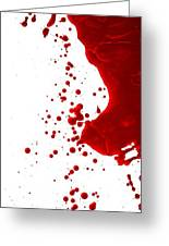 Blood Splatter  Greeting Card by Holly Anderson