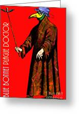 Blue Bonnet Plague Doctor 20140306 With Text Greeting Card by Wingsdomain Art and Photography