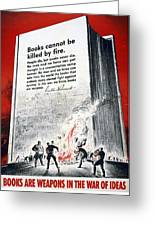 Books Are Weapons In The War Of Ideas 1942 Us World War II Anti-german Poster Showing Nazis  Greeting Card by Anonymous