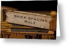 Brick Mason's Rule Greeting Card by Wilma  Birdwell