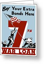 Buy Your Extra Bonds Here Greeting Card by War Is Hell Store