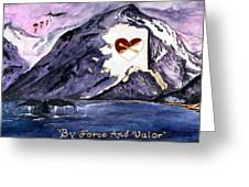 By Force And Valor Greeting Card by Judy Swircenski