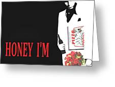 Carface Honey I'm Home Greeting Card by Jessie J De La Portillo