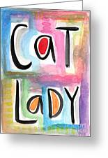 Cat Lady Greeting Card by Linda Woods