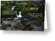 CHANGE A LIFE Greeting Card by Ronald Suffron