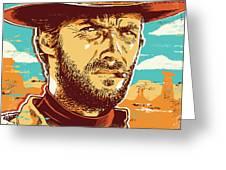 Clint Eastwood Pop Art Greeting Card by Jim Zahniser