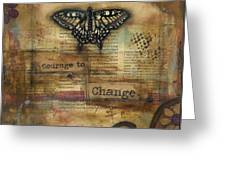 Courage To Change Greeting Card by Shawn Petite