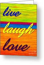 Cp001 Live Laugh Love Greeting Card by David K Small