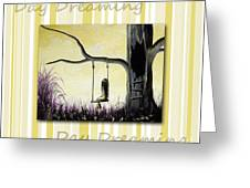 Day Dreaming In Yellow By Shawna Erback Greeting Card by Shawna Erback