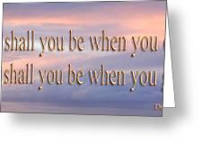Deuteronomy 28 Verse 6 Greeting Card by Leticia Latocki
