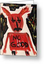 devil with NO GOOD tee shirt Greeting Card by Mary Carol Williams