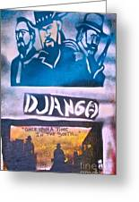 Django Once Upon A Time Greeting Card by Tony B Conscious