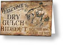 Dry Gulch Hideout Greeting Card by JQ Licensing
